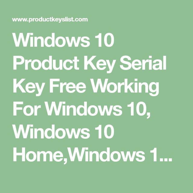 Windows 10 Product Key Serial Key Free Working For Windows ...