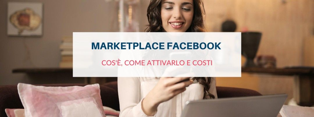 Marketplace Facebook: cos'è, come attivarlo e costi