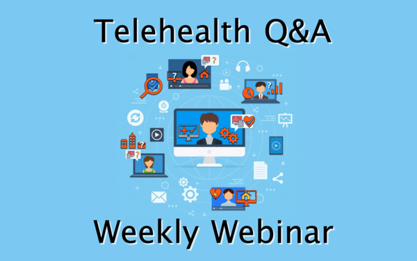 Telehealth Tuesdays Weekly Webinar Q A Telehealth Webinar Week