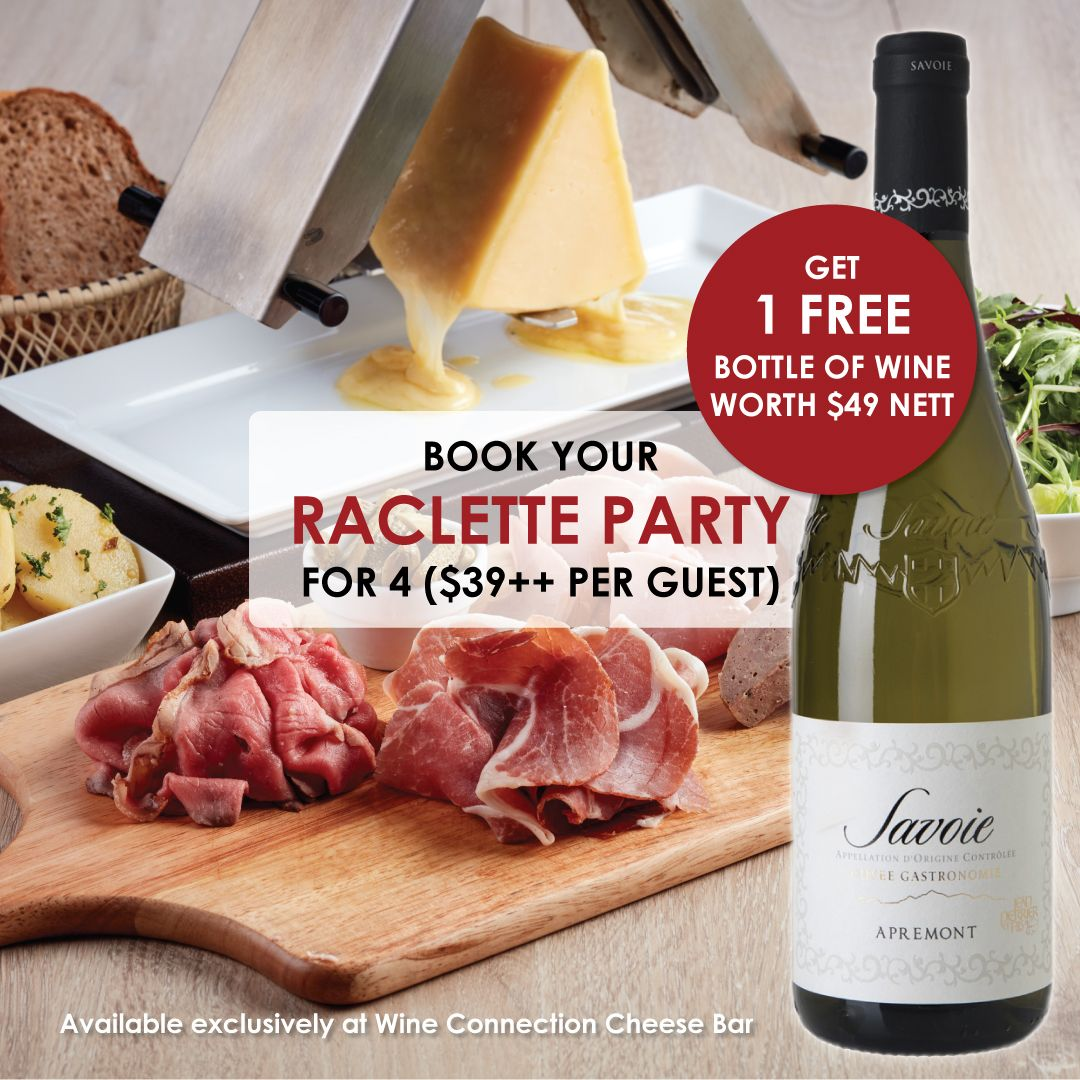 Book A Raclette Party For 4 Pax Get 1 Bottle Of Free Wine At Wine Connection Cheese Bar Signature Dishes Free Wine Cheese Bar