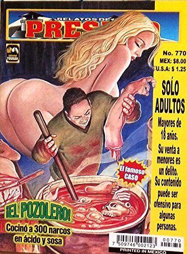 """Mexican True Crime Comic Series """"Relatos de Presidio"""" #764 - """"El Pozolero cocinó a 300 narcos en ácido y sosa"""" by Editorial Toukan http://www.amazon.com/dp/B00LZ8MJ9G/ref=cm_sw_r_pi_dp_smrEvb1FRBWRV"""