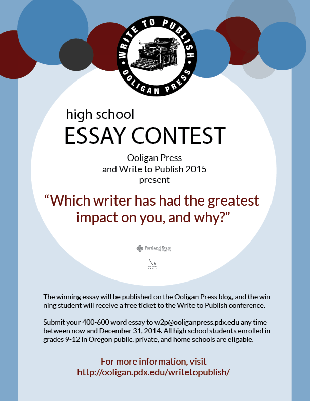 Calling all high school students! Want a chance to win admission to Write to Publish 2015? Enter our essay contest by December 31st, 2014. The winning essay will also be published on the Ooligan Press blog.