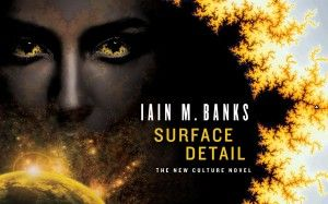 SURFACE DETAIL by Iain M. Banks | Wallpapers