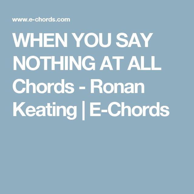 WHEN YOU SAY NOTHING AT ALL Chords - Ronan Keating | E-Chords ...