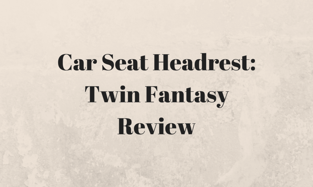 Car Seat Headrest Twin Fantasy Review Bandshare Car