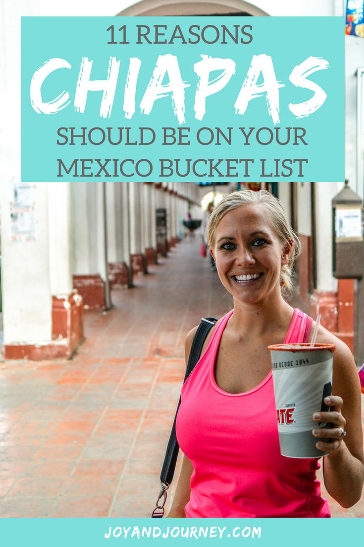 11 Reasons Chiapas Should Be On Your Mexico Bucket List