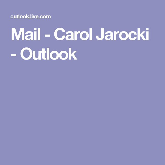 Mail - Carol Jarocki - Outlook