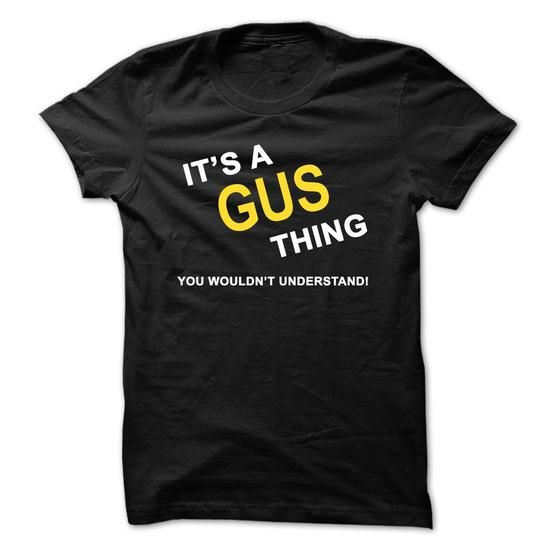 Its A Gus Thing - #hostess gift #day gift. BUY NOW => https://www.sunfrog.com/Names/Its-A-Gus-Thing.html?68278