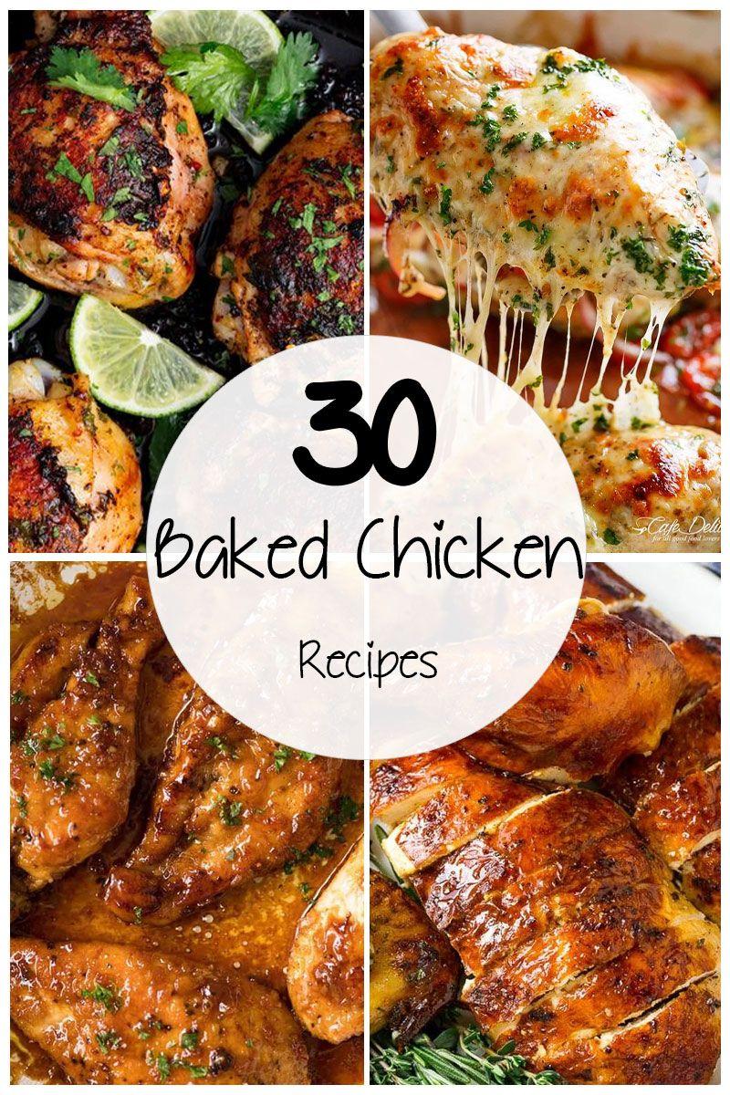 30 Baked Chicken Recipes So Juicy In 2019 Baked Chicken