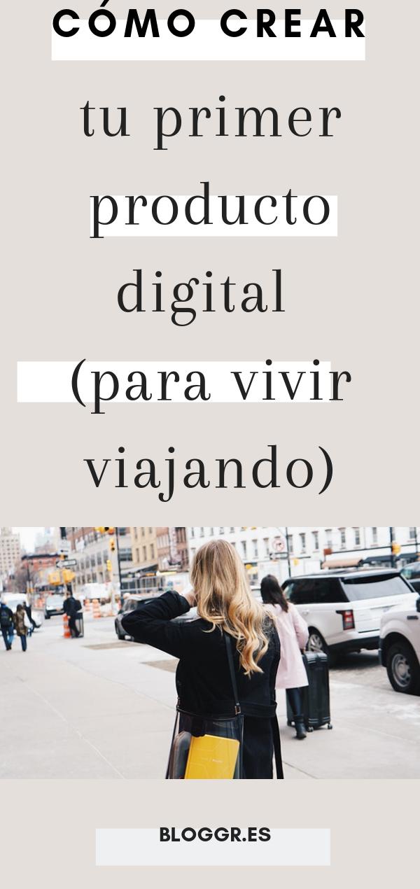 Cómo Crear Tu Primer Producto Digital Guía Para Bloggers Vivir Viajando Consejos De Blog Como Hacer Dinero