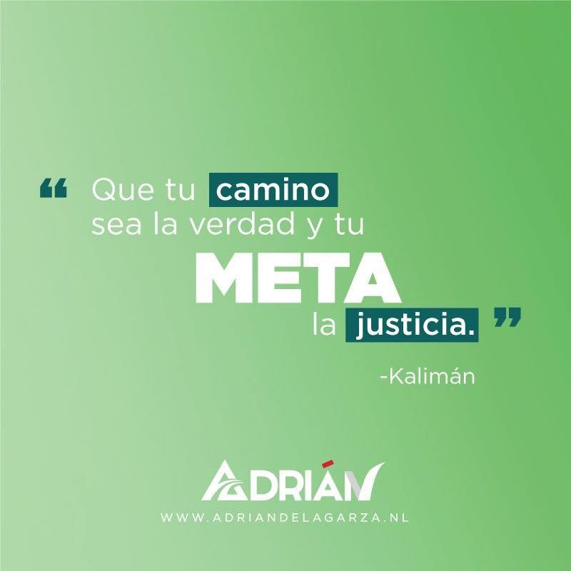 Que tu camino sea la verdad y tu meta la justicia. Kalimán