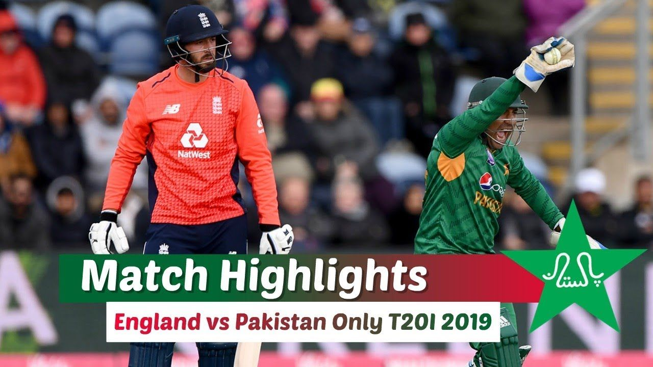 England Vs Pakistan Only T20i 2019 Full Highlights Hd