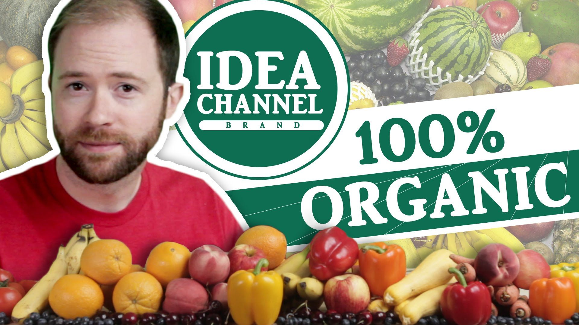 100% Organic Idea Channel Episode | Idea Channel | PBS Digital Studios
