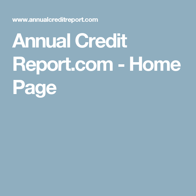 Annual Credit Report Request And Review Your Credit Report From