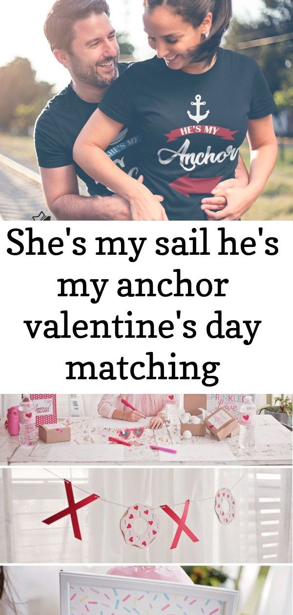 She's my sail he's my anchor valentine's day matching couples gift set t-shirts