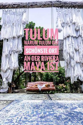 Tulum Guide - warum Tulum der schönste Ort an der Riviera Maya ist #latinamericatravel