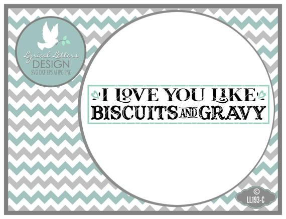 Download I Love You Like Biscuits and Gravy Farmhouse Style LL193 C ...
