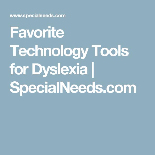 Favorite Technology Tools for Dyslexia | SpecialNeeds.com