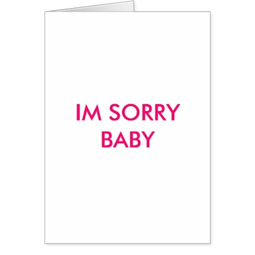 Im Sorry Baby Card Zazzle Com Apologizing Quotes Apology Quotes For Him Im Sorry Cards