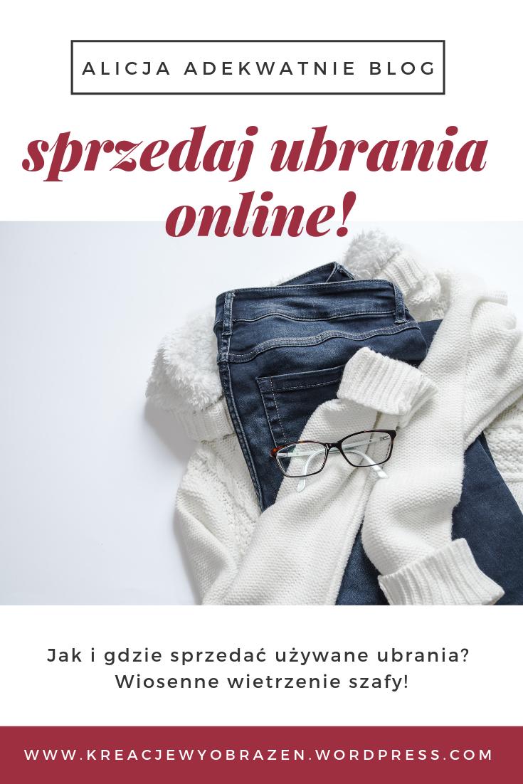 a781fe393ece3c Gdzie sprzedać używane ubrania online? Jak sprzedać używane ubrania online?  Sposoby na wiosenne porządki w garderobie – tylko na moim blogu! :)