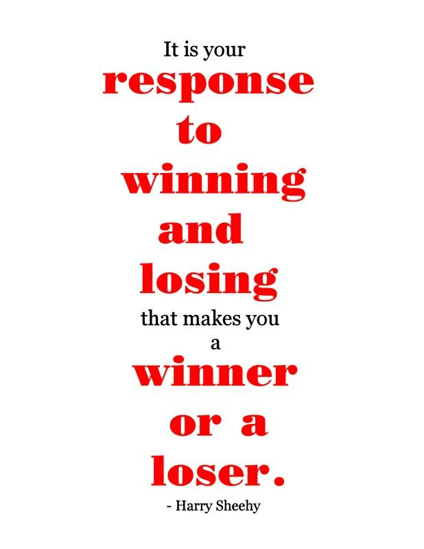Image Result For Humble Winner Gracious Loser Loser Quotes Winner Quotes My Children Quotes