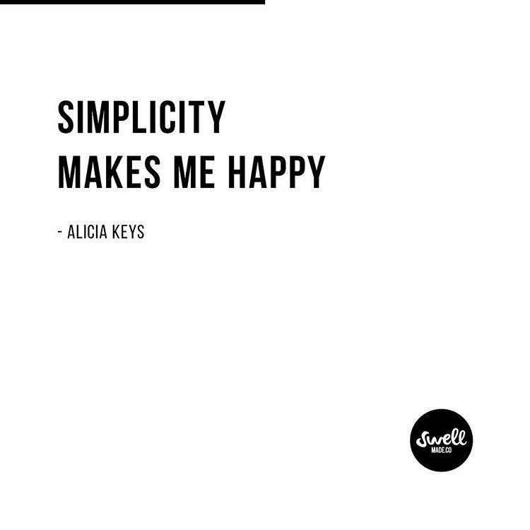 Simplicity Makes Me Happy Simplicity Behappy Wisewords Make Me Happy Wise Words Happy
