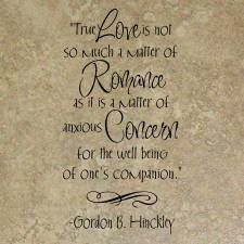 Lds Love Quotes True Love Is Not So Much A Matter Ofgordon Bhinckley  I Am A