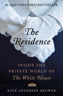 The Residence: Inside the Private World of the White House | IndieBound