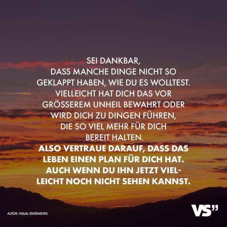 Visual Statements®️ Sei dankbar, dass manche Dinge nicht so geklappt haben, w...