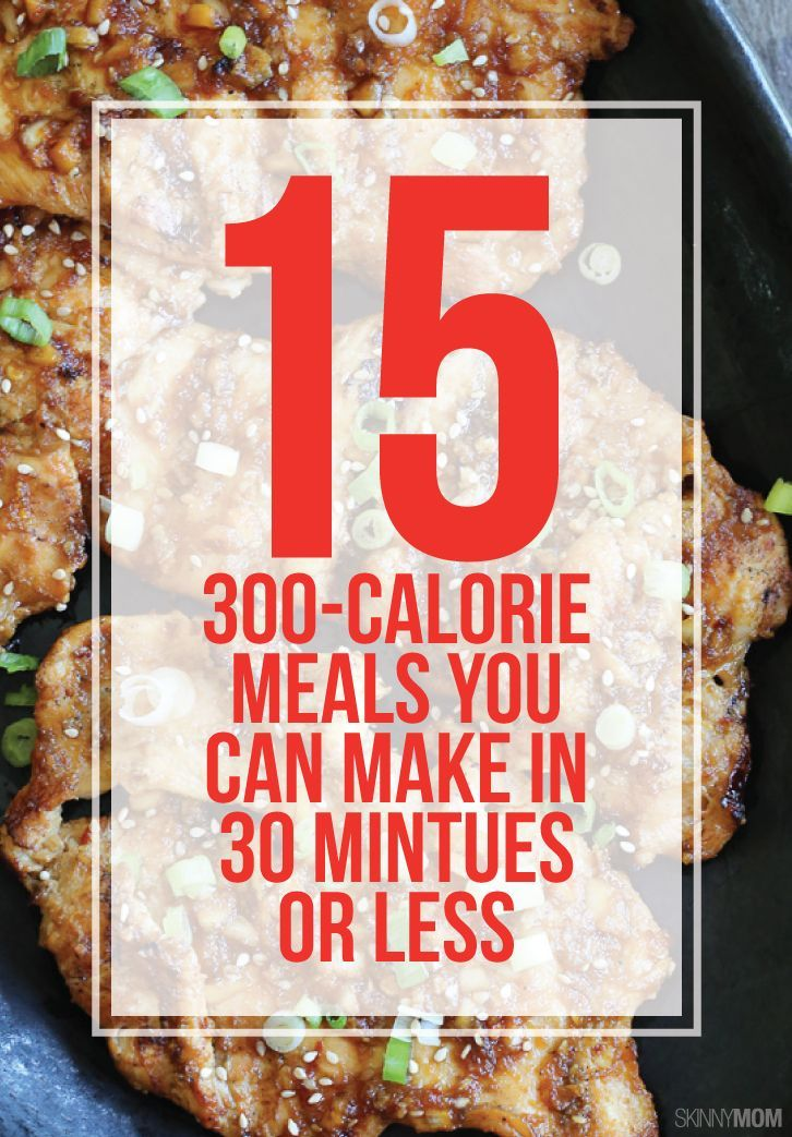 14 Low-Calorie Meals On Your Table In 30 Minutes or Less #300caloriemeals
