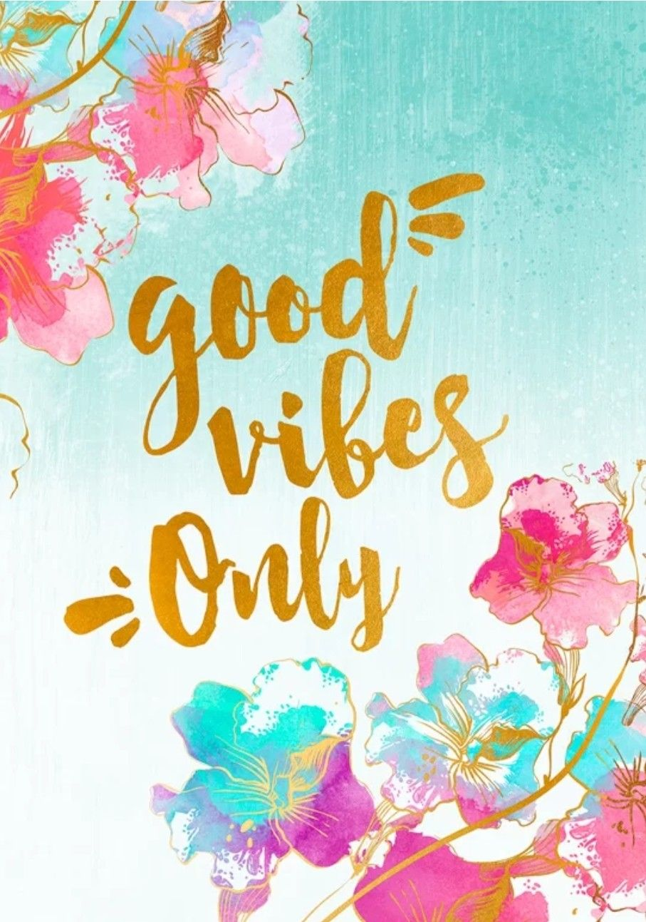 Pin By Yvannemae On Pretty Wallpapers In 2020 Good Vibes Wallpaper Good Vibes Only Good Vibes