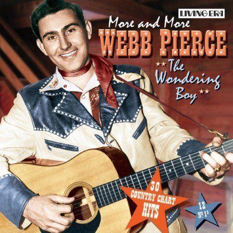Webb Pierce Country Singer | Webb Pierce - The Wondering Boy: More ...