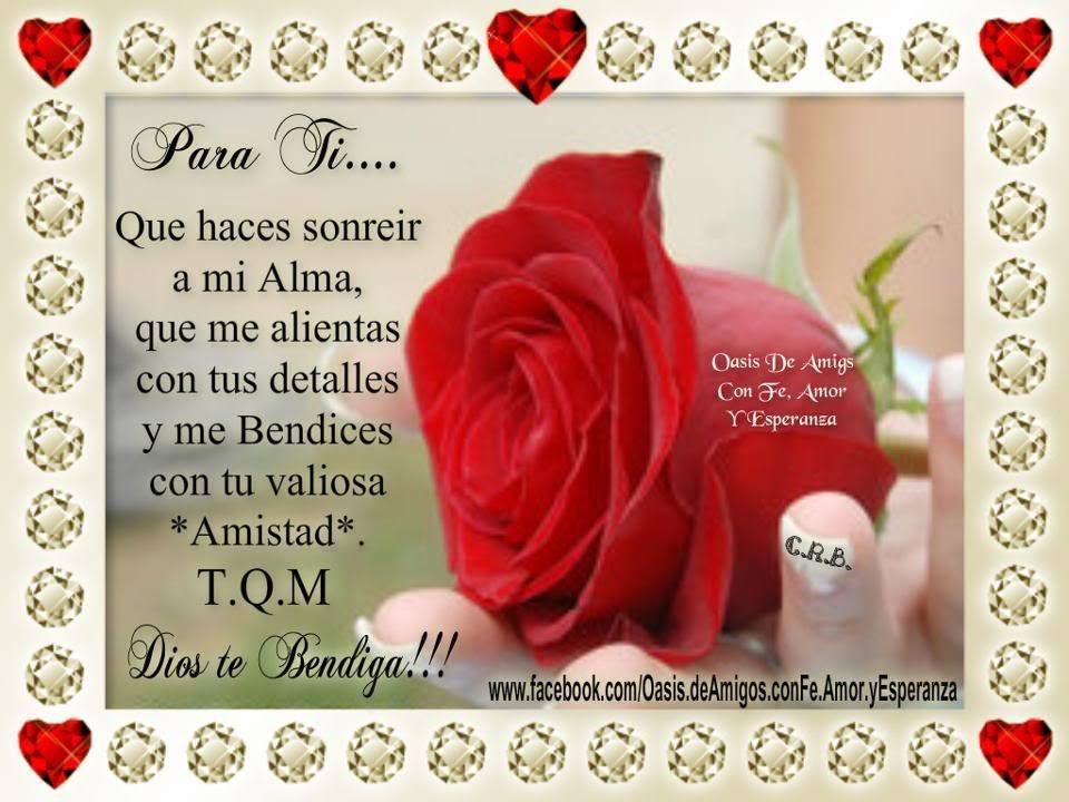 PARA TI CON MUCHO CARIÑO Y APRECIO...CUIDATE Y DIOS TE BENDIGA...T.Q.M. BESOS     CON AMOR Y CARIÑO MUY ESPECIAL.   Gracias......   ...