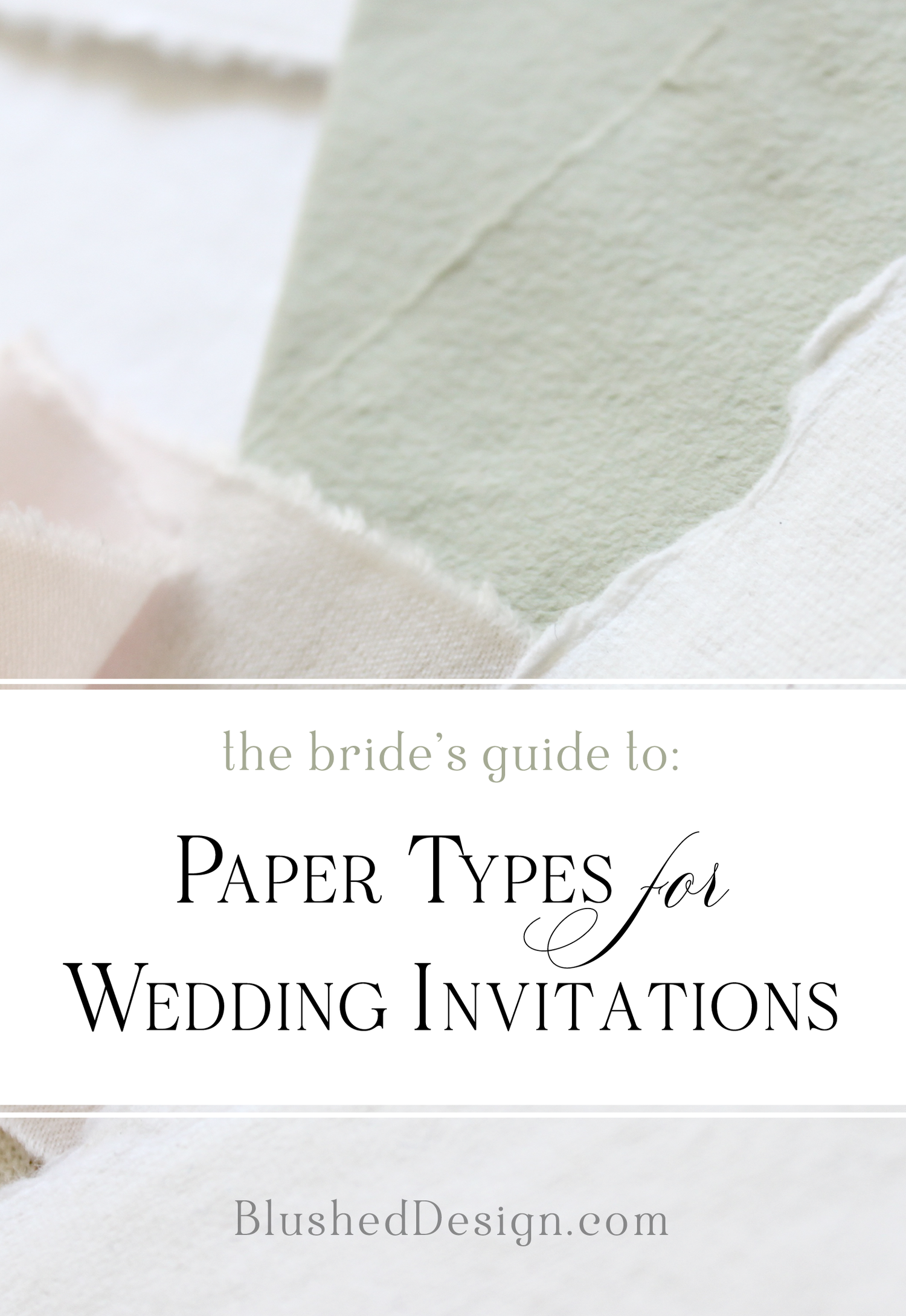 A Simple Guide To Wedding Invitation Papers For The Modern Bride Learn About Handmade Paper