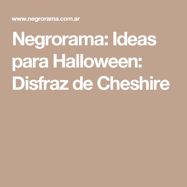 Negrorama: Ideas para Halloween: Disfraz de Cheshire