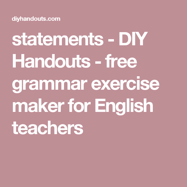 Statements Diy Handouts Free Grammar Exercise Maker For English