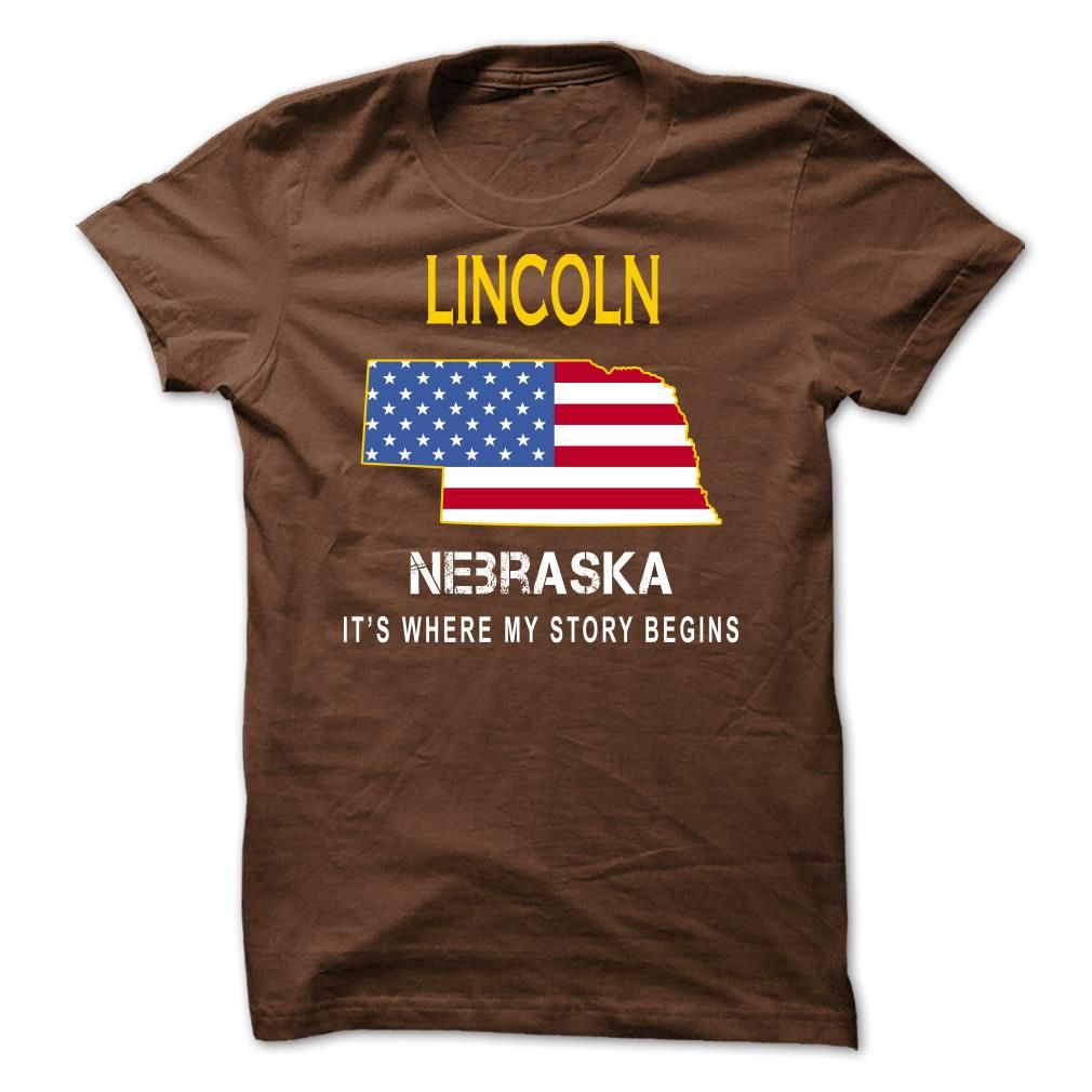 (Superior T-Shirts) LINCOLN - Its Where My Story Begins - Order Now...