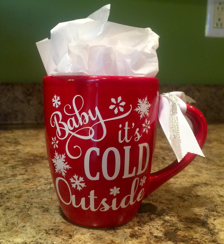 Baby it's COLD Outside Christmas, Holiday Coffee Mug w