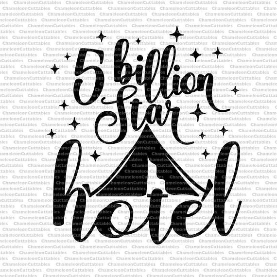 5 billion star hotel, summer, five, million, camping, outdoors, svg, vector, files, decal, cameo, cricut, clip art, cutting, design, file
