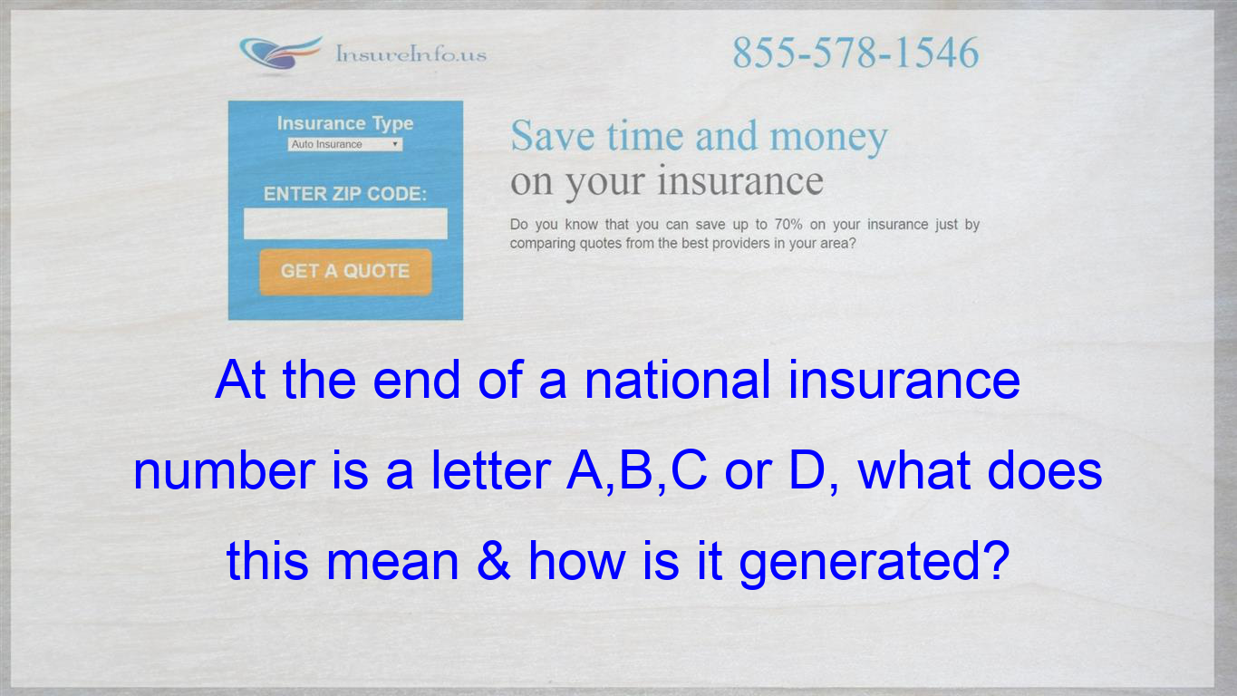 At The End Of A National Insurance Number Is A Letter A B C Or D