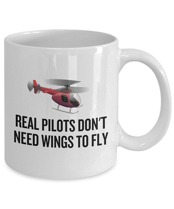 Funny Helicopter Pilot Mug - Helicopter Gift Idea - Real Pilots Don't Need Wings