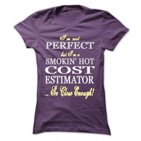 Im not perfect, but Im a smokin hot Cost Estimator! - #statement tee #sweater dress outfit. OBTAIN => https://www.sunfrog.com/LifeStyle/Im-not-perfect-but-Im-a-smokin-hot-Cost-Estimator-Purple-50581087-Ladies.html?68278