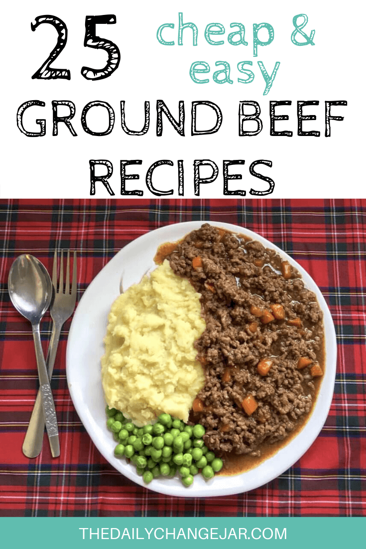 25 Frugal Recipes Using Ground Beef The Daily Change Jar Recipes Using Ground Beef Scottish Recipes Minced Beef Recipes