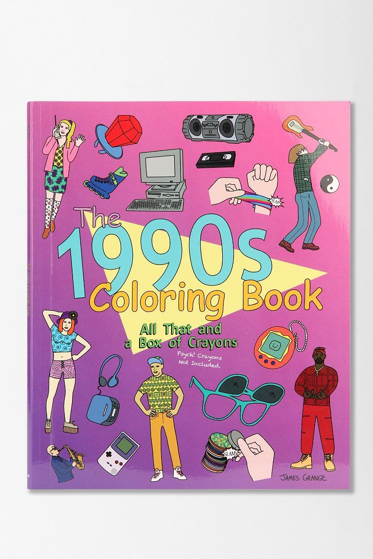 The 1990s Coloring Book All That And A Box Of Crayons By James Grange