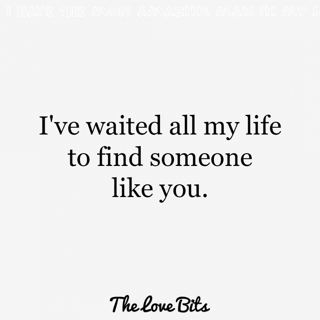 4 I Have The Most Amazing Man In My Life in 4  Good man quotes