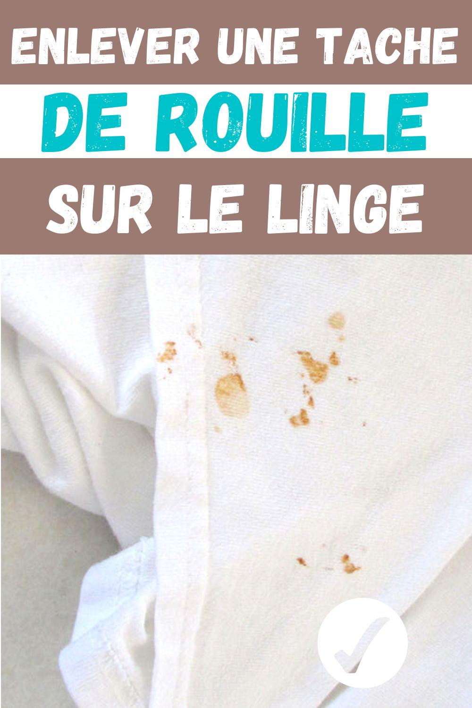 Enlever Une Tache De Rouille Sur Le Linge Tache De Rouille Tache Enlever Tache De Rouille