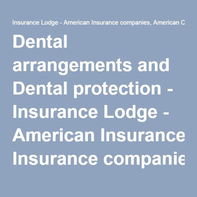 Dental Arrangements And Dental Protection Insurance Lodge