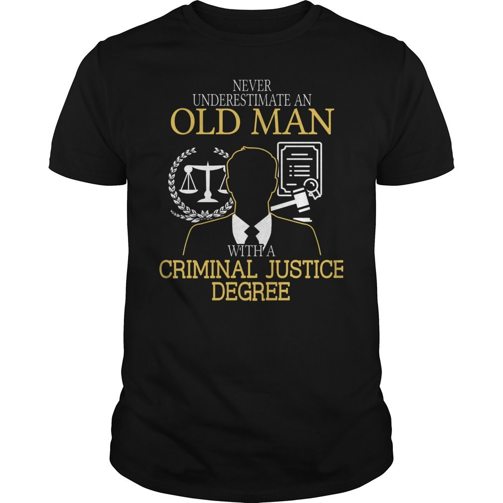 Shirt design sell -  Tshirt Nice Sell Never Underestimate An Old Man With A Criminal Justice Degree Top