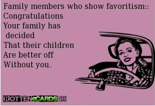 Hurt By Family Members Quotes: There Is Plenty Of Favoritism In This Family!!!