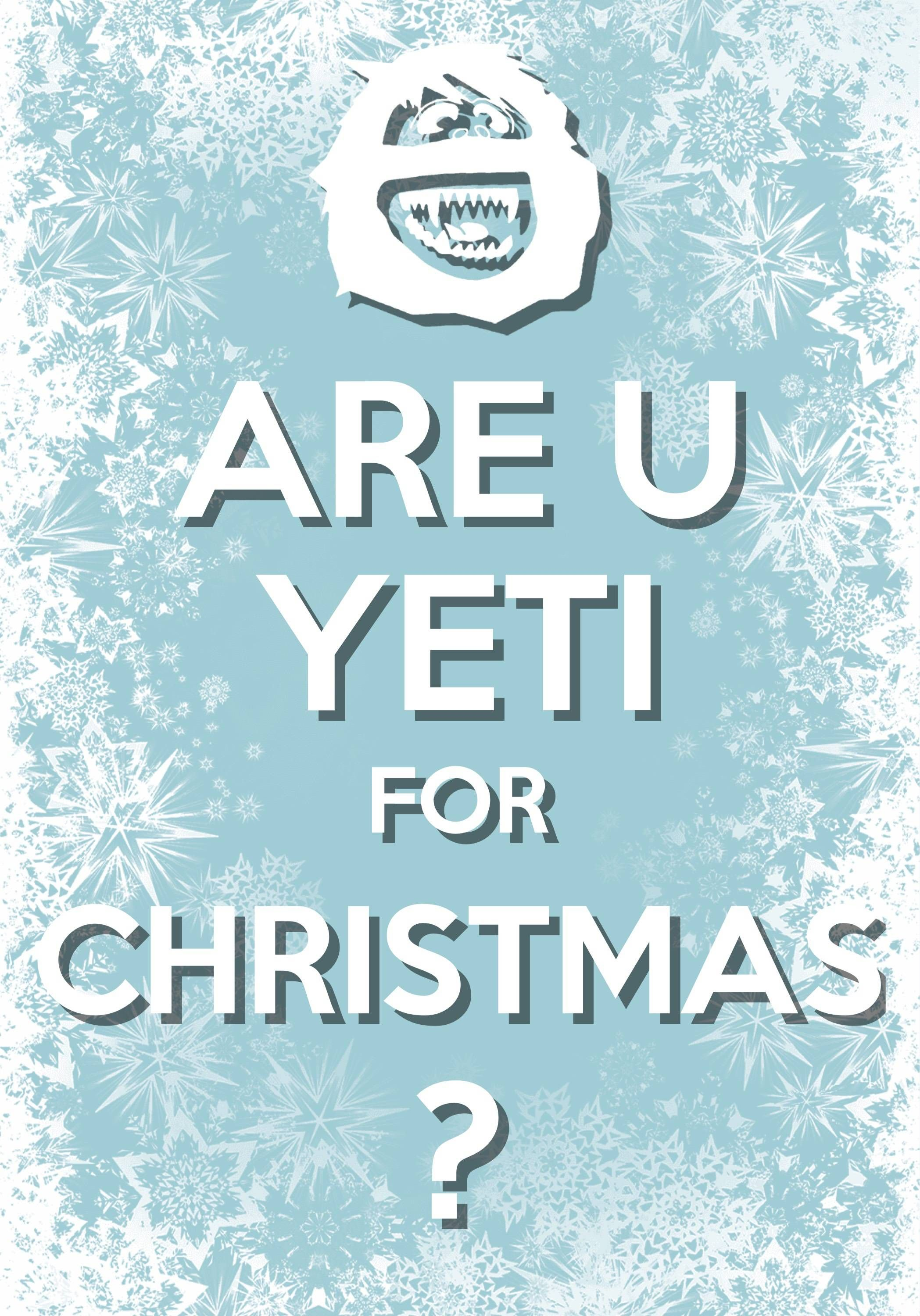 Are U Yeti For Christmas? / Created with Keep Calm and